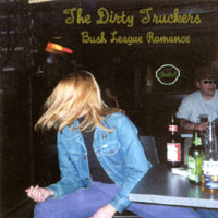 The Dirty Truckers - Bush League Romance