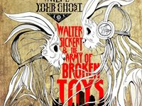 "Walter Sickert And The Army of Broken Toys - ""Where's Your Ghost"" (2015)"