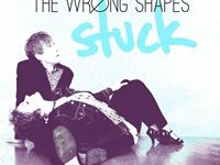 "The Wrong Shapes - ""Stuck"" (2015)"