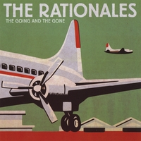 The Rationales - The Going And The Gone (2008)