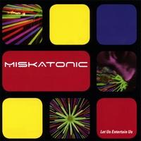 Miskatonic - Let Us Entertain Us