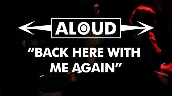 "Aloud - ""Back Here With Me Again"""