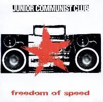 Junior Communist Club - Freedom of Speed