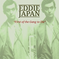 eddie japan - first of the gang to die