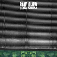 raw blow slow choke