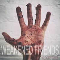 Weakened Friends - Gloomy Tunes