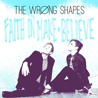 wrong shapes faith in make believe