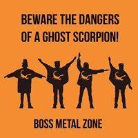 Beware The Dangers Of A Ghost Scorpion boss metal zone